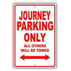 DODGE JOUNEY Parking Only All Others Towed Man Cave Novelty Garage Aluminum Sign