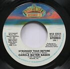 Soul Nm! 45 Carole Bayer Sager - Stronger Than Before / Somebody'S Been Lying On