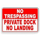 No Trespassing Private Dock No Landing Metal Sign boat lake Three Sizes SNT007 $35.89 USD on eBay