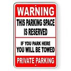 This Parking Space Reserved Park Here You Will Be Towed Sign METAL 3 SIZES SNP18