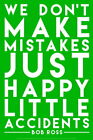 108805 Bob Ross Happy Little Accidents Green Quote Decor WALL PRINT POSTER UK