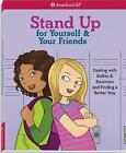 Stand Up for Yourself & Your Friends: Dealing with Bullies & Bossiness and Findi