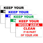 Keep Your Work Area Clean It Is Part Of Your Job Policy Aluminum Metal Sign