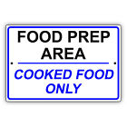 Food Prep Area Cooked Food Only Kitchen Hygiene Health Safety Aluminum Sign