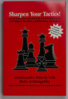 Chess: Sharpen Your Tactics by Anatoly Lein & Boris Archangelsky (1996, Paper)