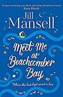 Meet Me at Beachcomber Bay: The feel-good bestseller to brighten your day, Manse