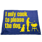 Kitchen Cooking Tea Towels - I Only Cook For The Dog - Cooking Cleaning