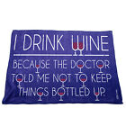 Kitchen Cooking Tea Towels - Drink Wine Because The Doctor Told Me Not To Keep