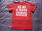 Do Me a favor and stop talking t-shirt red adult size M medium Delta