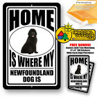 Home Is Where My Newfoundland Dog Man Cave Sign Tin Indoor And Outdoor Use Gifts