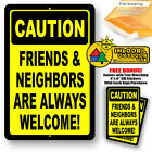 Friends And Neighbors Are Always Welcome Warning Home Yard Sign Trespassing Yard