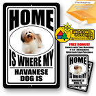 Is Where My Havanese Dog Man Cave Sign Tin Indoor And Outdoor Metal Novelty