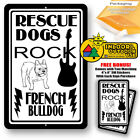 Rescue Dogs Rock French Bulldog Man Cave Home Sign Tin Indoor And Outdoor Use