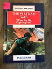 The Vietnam War : What Are We Fighting For?  (ExLib) by Deborah Kent