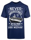 Never Underestimate An Old Man Who Also Served On USS Midway New Men's Shirt Tee