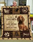 Dachshund When It's Too Hard To Look Back Look Beside You Fleece Blanket 50-80