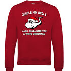 CHRISTMAS JUMPER Jingle My Bells White Funny Xmas Top Offensive funny Sweatshirt