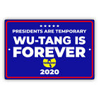 Presidents Are Temporary Wu-Tang Is Forever 2020 Aluminum Metal Sign
