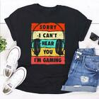 Sorry I Can't Hear You I'm Gaming Shirt, Funny Gamer Gifts