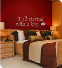 """""""STARTED WITH A KISS...""""wall love quote wall sticker"""
