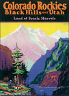 COLORADO ROCKIES BLACK HILLS UTAH LAND OF SCENIC MARVELS VINTAGE POSTER REPRO on Ebay