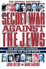 The Secret War Against the Jews: How Western Espionage Betrayed the Jewish Peopl