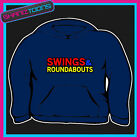 SWINGS AND ROUNDABOUTS ADULT FUNNY SLOGAN HOODIE