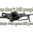 GUNS DON'T KILL PEOPLE, MONKEYS WITH GUNS DO conservative planet NRA apes TSHIRT