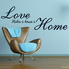 Love Makes Home - Large Vinyl Wall Quote / Big Vinyl Quote Sticker QU78