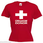 Orgasm Donor Funny Rude Sex Ladies Lady Fit T Shirt 13 Colours Size 6 - 16