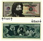 "Jerome John ""Jerry"" Garcia Grateful Dead Novelty Notes 1 5 25 50 100 500 or 1000"