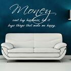 MONEY CANT BUY HAPPINESS decal wall art sticker quote transfer graphic DAQ39