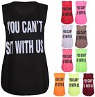 Womens You Can't Sit With Us Printed Ladies Stretch Sleeveless Vest T-Shirt Top