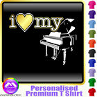 Piano I Love My - Personalised Music T Shirt 5yrs - 6XL by MusicaliTee