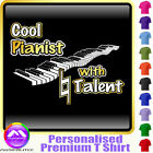 Piano Cool Player With Natural Talent - Music T Shirt 5yrs - 6XL by MusicaliTee