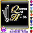 Harp Queen Of Harps - Personalised Music T Shirt 5yrs - 6XL by MusicaliTee