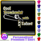 Trombone Cool Player With Natural Talent - Music T Shirt 5yrs - 6XL MusicaliTee