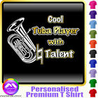 Tuba Cool Player With Natural Talent - Music T Shirt 5yrs - 6XL by MusicaliTee