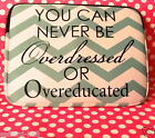You Can Never Be Overdressed or Overeducated ipad Sleeve Clutch New Apple Rare