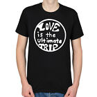 LOVE IS THE ULTIMATE TRIP BADGE PEACE HIPPY SIXTIES ROMANTIC MENS T-SHIRT TEE