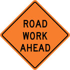 ROAD WORK AHEAD SIGN Street Road Construction Sign - 30 x 30 3M Reflective