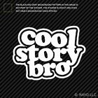 Cool Story Bro Sticker Die Cut Decal  ver 2 JDM