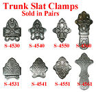 Stamped Steel TRUNK SLAT CLAMPS, 2  Styles,  4 types, Sold in Pairs