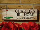PERSONALISED MEMBERS SIGN CLUB SIGN FUNNY WOODEN SIGN 19TH HOLE SIGN GOLF GIFTS