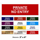 PRIVATE NO ENTRY Engraved Door Sign Gate PRIVATE Sign + FREE CHOICE OF COLOURS