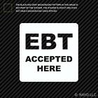 "4"" EBT Accepted Here Sticker Die Cut Decal V1"