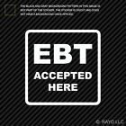 "4"" EBT Accepted Here Sticker Die Cut Decal V2"