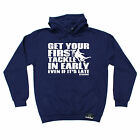 Get Your First Tackle In Early Even If Late HOODIE Present birthday fashion gift