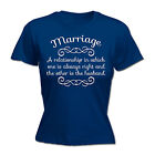 Marriage One Always Right Other Is The Husband WOMENS Funny birthday gift