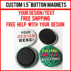 "100 Custom 1.5"" Inch Button Magnets Indie Bands Rock Pinback Promotional"